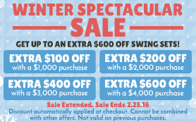 Get up to an extra $600 off swing sets during our Winter Spectacular Sale!